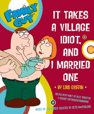 Image for IT TAKES A VILLAGE IDIOT  AND I MARRIED