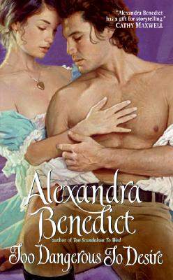 Too Dangerous to Desire, Alexandra Benedict