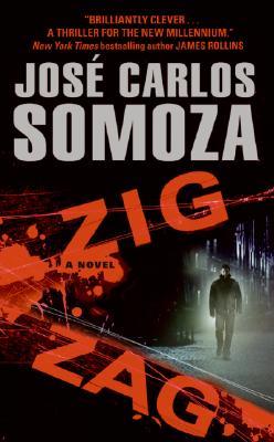 Zig Zag: A Novel, Jose Carlos Somoza