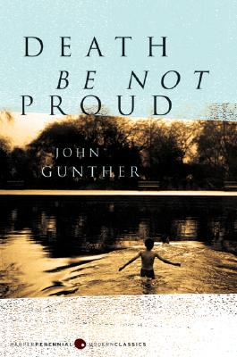 Death Be Not Proud (P.S.), John J. Gunther