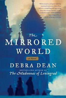 The Mirrored World: A Novel, Debra Dean
