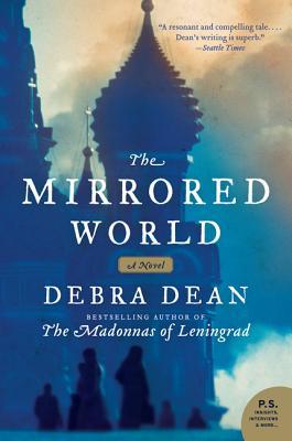 The Mirrored World: A Novel, Dean, Debra