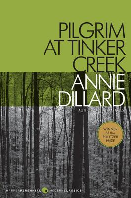 Pilgrim at Tinker Creek (Harper Perrennial Modern Classics), ANNIE DILLARD