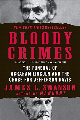 Image for Bloody Crimes: The Funeral of Abraham Lincoln and the Chase for Jefferson Davis