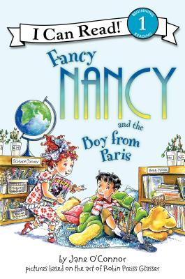 "Fancy Nancy and the Boy from Paris (I Can Read Book 1), ""O'Connor, Jane"""