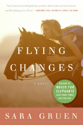 Flying Changes: A Novel, SARA GRUEN