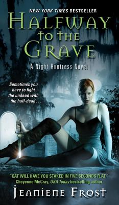 Halfway to the Grave: A Night Huntress Novel, JEANIENE FROST