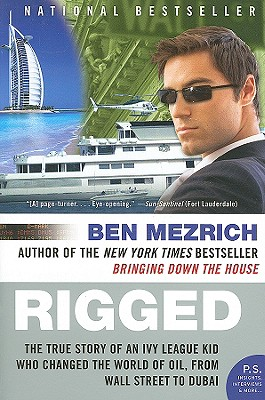 RIGGED : THE TRUE STORY OF AN IVY LEAGUE, BEN MEZRICH