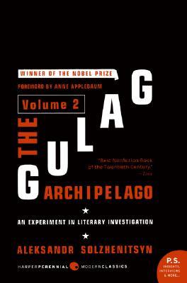 The Gulag Archipelago Volume 2: An Experiment in Literary Investigation (P.S.), ALEKSANDR I. SOLZHENITSYN