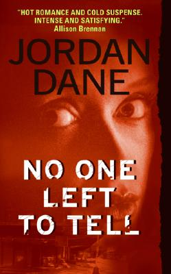 No One Left To Tell, JORDAN DANE