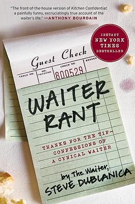 Image for Waiter Rant: Thanks for the Tip-Confessions of a Cynical Waiter (P.S.)