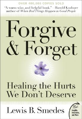 Image for Forgive and Forget: Healing the Hurts We Don't Deserve (Plus)