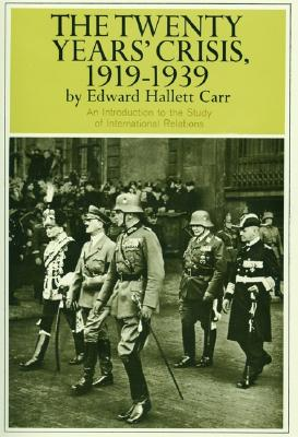 Twenty Years'  Crisis, 1919-1939: An Introduction to the Study of International Relations, Edward Hallett Carr