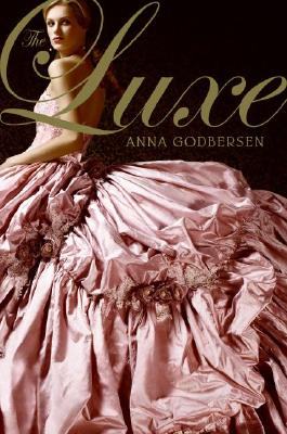 The Luxe (Luxe Novel), Anna Godbersen