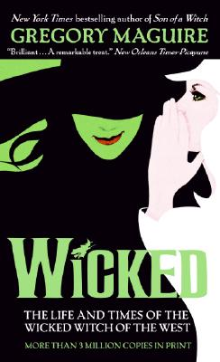 Wicked: The Life and Times of the Wicked Witch of the West (Wicked Years), Maguire, Gregory