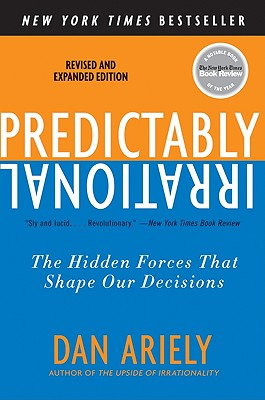 Image for Predictably Irrational, Revised and Expanded Edition: The Hidden Forces That Shape Our Decisions