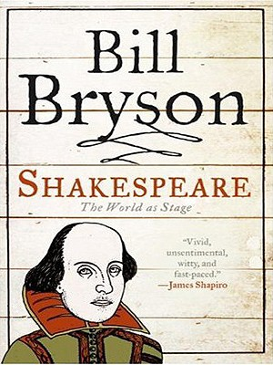Shakespeare: The World as Stage (Eminent Lives), Bill Bryson