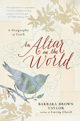 Image for An Altar in the World: A Geography of Faith