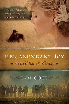 Image for Her Abundant Joy (Texas: Star of Destiny, Book 3)