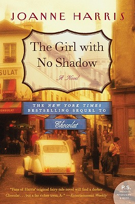 The Girl with No Shadow: A Novel (P.S.), Joanne Harris