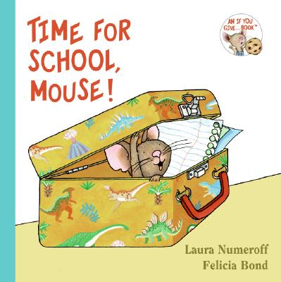 Image for Time for School, Mouse! (If You Give...)