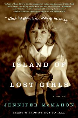 Island of Lost Girls: A Novel, JENNIFER MCMAHON