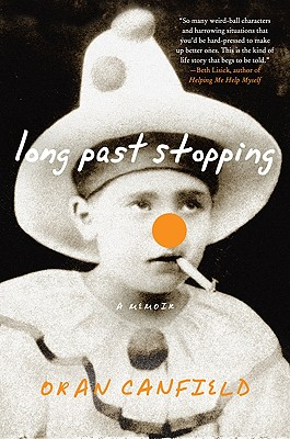 Long Past Stopping: A Memoir, Canfield, Oran