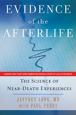 Image for Evidence of the Afterlife: The Science of Near-Death Experiences
