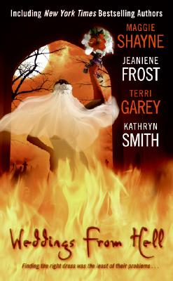 Weddings from Hell, MAGGIE SHAYNE, JEANIENE FROST, TERRI GAREY, KATHRYN SMITH