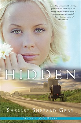 Hidden (Sisters of the Heart, Book 1), Shelley Shepard Gray