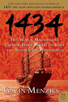 1434: The Year a Magnificent Chinese Fleet Sailed to Italy and Ignited the Renaissance, Menzies, Gavin