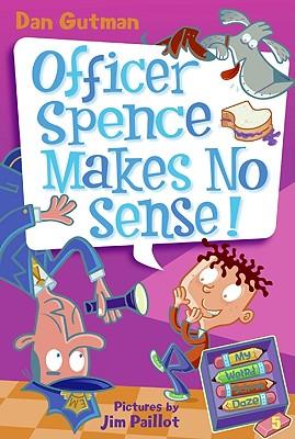 Image for OFFICER SPENCE MAKES NO SENSE! MWS DAZE5
