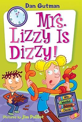 My Weird School Daze #9: Mrs. Lizzy Is Dizzy!, Gutman, Dan