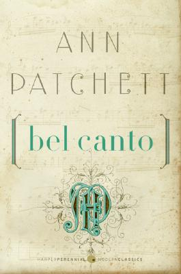 BEL CANTO, PATCHETT, ANN