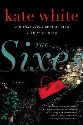 """The Sixes: A Novel, """"White, Kate"""""""