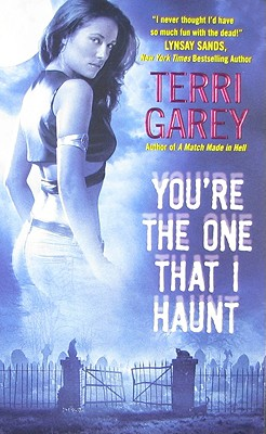 You're the One That I Haunt, Garey, Terri