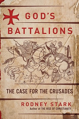 Image for God's Battalions: The Case for the Crusades