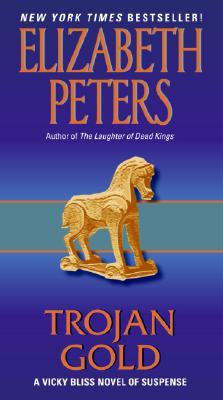 Trojan Gold: A Vicky Bliss Novel of Suspense (Vicky Bliss Mysteries), Elizabeth Peters