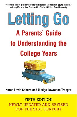 Letting Go: A Parents' Guide to Understanding the College Years, Coburn, Karen L.;Treeger, Madge Lawrence