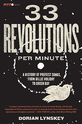 Image for 33 Revolutions per Minute: A History of Protest Songs, from Billie Holiday to Green Day