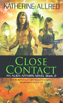 CLOSE CONTACT ALIEN AFFAIRS NOVEL #002, ALLRED, KATHERINE
