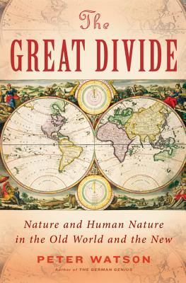 Image for The Great Divide: Nature and Human Nature in the Old World and the New