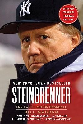 STEINBRENNER : THE LAST LION OF BASEBALL, BILL MADDEN