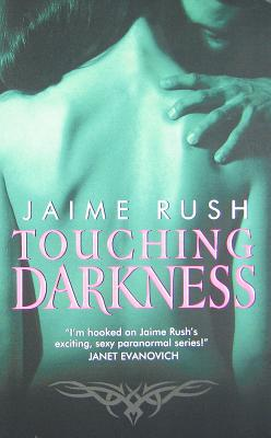 Touching Darkness, Jaime Rush