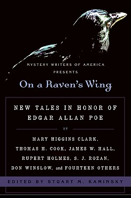Image for On a Raven's Wing: New Tales in Honor of Edgar Allan Poe by Mary Higgins Clark, Thomas H. Cook, James W. Hall, Rupert Holmes, S. J. Rozan, Don Winslow, and Fourteen Others