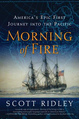 Morning of Fire: America's Epic First Journey into the Pacific, Ridley, Scott