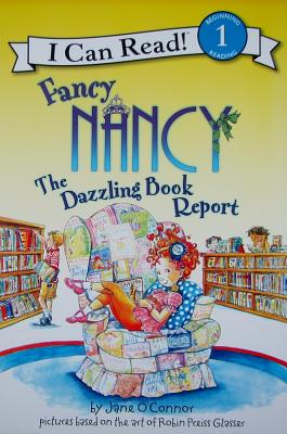 "Fancy Nancy: The Dazzling Book Report (I Can Read Book 1), ""O'Connor, Jane"""
