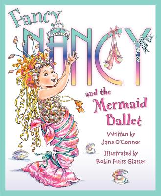 Image for Fancy Nancy and the Mermaid Ballet