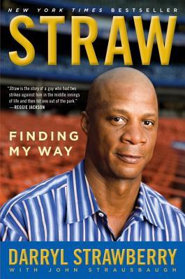 STRAW : FINDING MY WAY, DARRYL STRAWBERRY