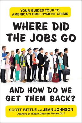Image for WHERE DID THE JOBS GO : AND HOW DO WE GE